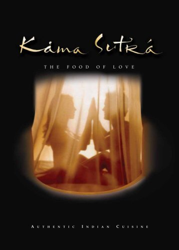 T H E F O O D O F L O V E - Kama Sutra Restaurant Group