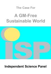 The Case for a GM-free Sustainable World - Genetically Engineered ...