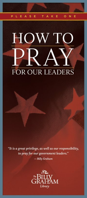 How to Pray for Our Leaders - Billy Graham Evangelistic Association