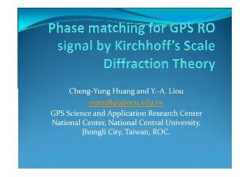 Cheng-Yung Huang and Y.-A. Liou yusn2845@ncu.edu.tw GPS ...