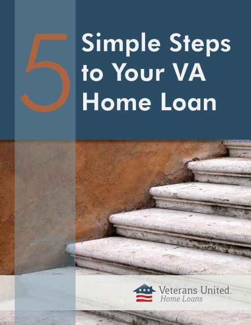 Simple Steps To Your Va Home Loan Veterans United Home Loans
