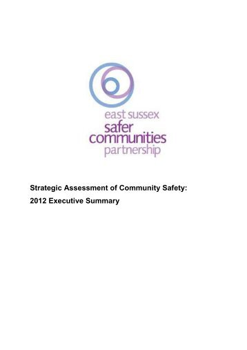 Strategic Assessment Executive Summary 2012 - Safe in East Sussex