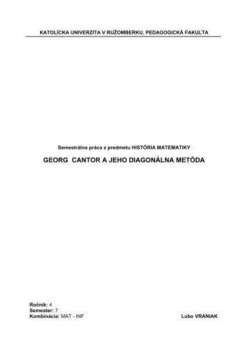 georg cantor a jeho diagonálna metóda - Katolícka univerzita v ...