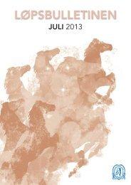 Løpsbulletin for juli 2013 - Det Norske Travselskap