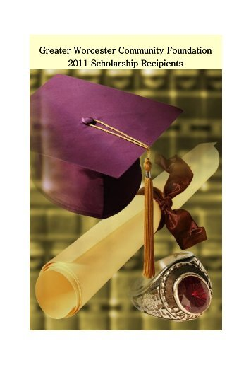 Scholarship booklet 2011 - Greater Worcester Community Foundation