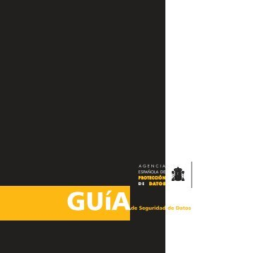 15640 INT GUIA SEGURIDAD AEPD.qxp:. - Agencia Española de ...