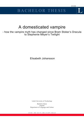vampire thesis The decadent vampire by justine j spatola thesis director: dr ellen malenas ledoux john william polidori published the vampyre in 1819, and, as the first person to author a work of english vampire fiction, he ultimately established the modern image of the aristocratic vampire, which writers such as bram stoker.
