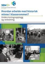 Hvordan arbeide med historisk minne i ... - Stiftelsen Arkivet