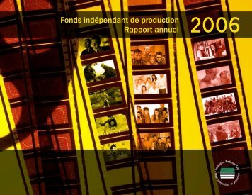 Fonds indépendant de production rapport annuel 2006