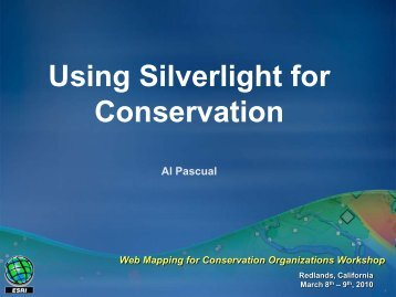 8_Silverlight Web Mapping For Conservation - ESRI Conservation ...