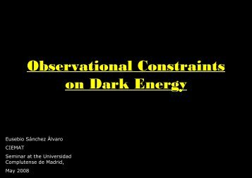 Observational Constraints on Dark Energy - C.I.E.M.A.T