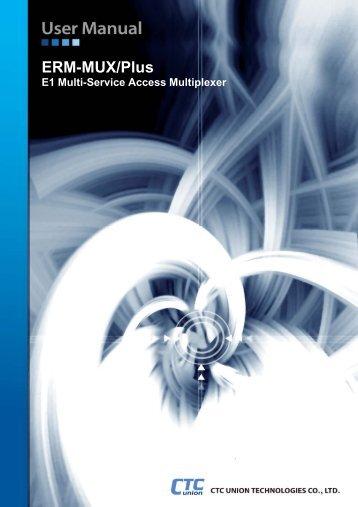 ERM-MUX-PLUS User Manual - CTC Union Technologies Co.,Ltd.