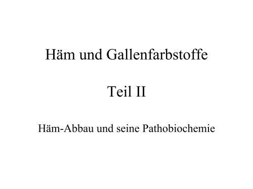 Häm und Gallenfarbstoffe Teil II