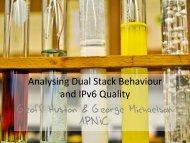 Analysing Dual Stack Behaviour and IPv6 Quality - RIPE 64