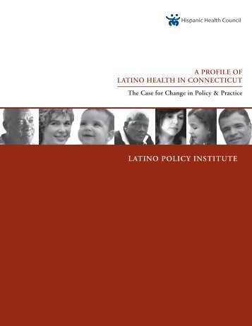 A Profile of Latino Health in Connecticut: A Case ... - HartfordInfo.org