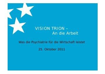 VISION TRION – An die Arbeit
