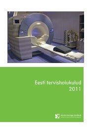 Eesti tervishoiukulud 2011 - Tervise Arengu Instituut
