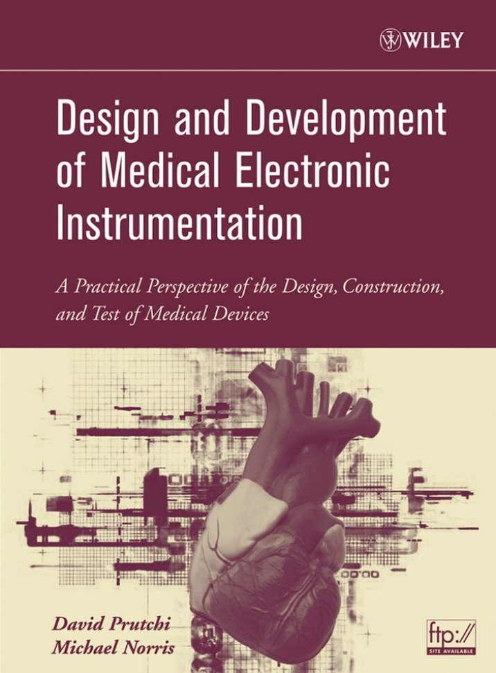 design and development of a medical Walking you through the building blocks of implementing medical devices, design and development of medical electronic instrumentation addresses the practical aspects of amplifying, processing, simulating, and evoking biopotentials it provides real-world projects that range from simple.