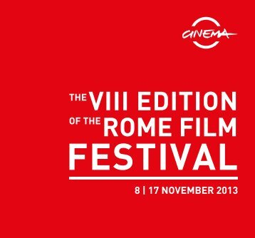 THE VIII EDITION OF THE ROME FILM - Festival Internazionale del ...