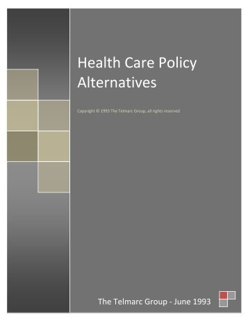 Health Care Policy Alternatives, An Analysis of ... - Telmarc Group