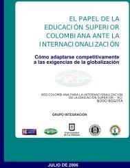 EL PAPEL DE LA EDUCACIÓN SUPERIOR COLOMBIANA ... - CERI