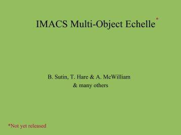IMACS Multi-Object Echelle - MagellanTech