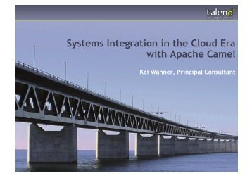 Systems Integration in the Cloud Era with Apache Camel - ApacheCon