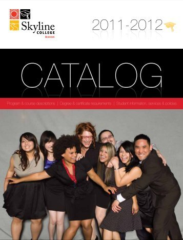Skyline College Catalog 2011-2012 Program & course descriptions ...