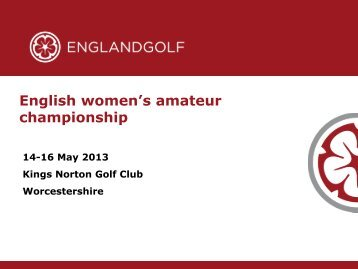 English Women's Amateur Championship 2013 - England Golf