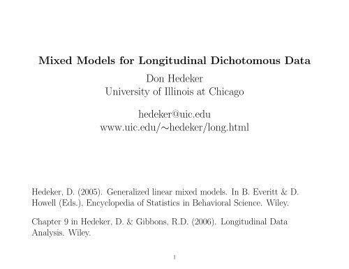 Mixed Models for Longitudinal Dichotomous Data Don Hedeker