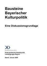 Bausteine bayerischer Kulturpolitik - Eine ... - Miz.org