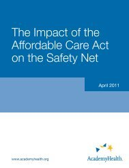 The Impact of the Affordable Care Act on the ... - AcademyHealth