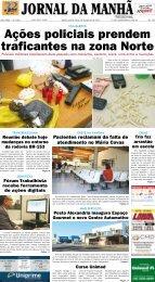 Ações policiais prendem traficantes na zona Norte - Jornal da Manhã