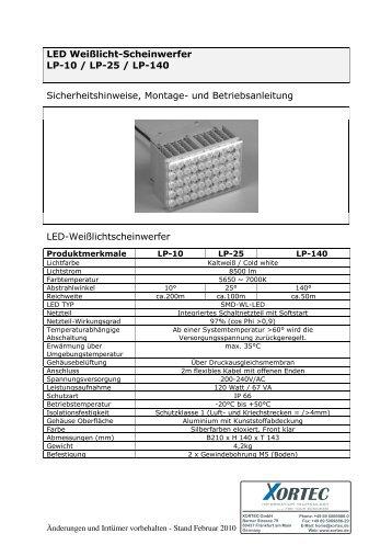 LED Weißlicht-Scheinwerfer LP-10 / LP-25 / LP-140 ... - Xortec.de