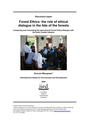 Forest Ethics - IIED pubs - International Institute for Environment and ...