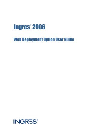 Ingres 2006 Web Deployment Option User Guide - Actian