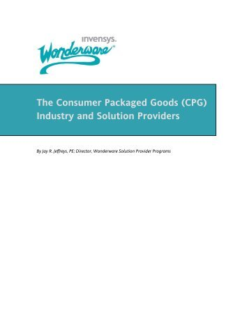 The Consumer Packaged Goods (CPG) Industry and ... - Wonderware