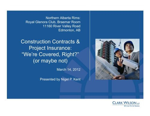 """Construction Contracts & Project Insurance: """"We're Covered, Right ..."""