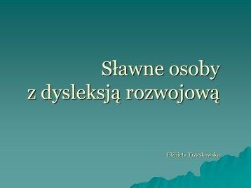 Sławne osoby z dysleksją rozwojową (Elżbieta Trzaskowska ...