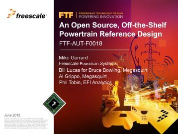 This session is for you if you are involved in powertrain ... - Freescale