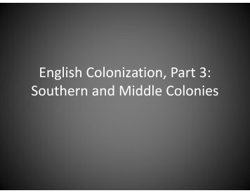 English Colonization, Part 3: Southern and Middle Colonies
