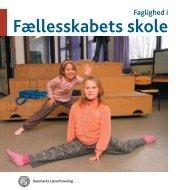 (PDF): Faglighed i fællesskabets skole - Danmarks Lærerforening