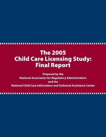 The 2005 Child Care Licensing Study: Final Report - DriveHQ