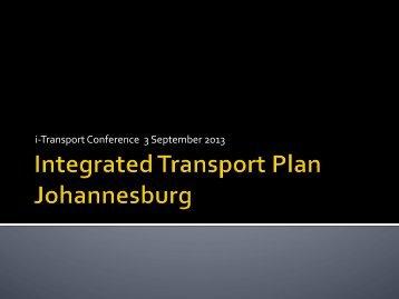 i-‐Transport Conference 3 September 2013 - ITS South Africa