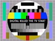 DIGITAL KILLED THE TV STAR? - IAB Community