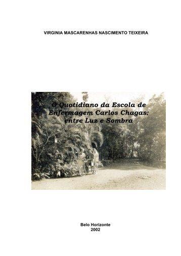 O Quotidiano da Escola de Enfermagem Carlos Chagas: entre Luz e ...