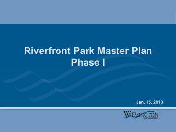 Riverfront Park Master Plan Phase I - City of Wilmington