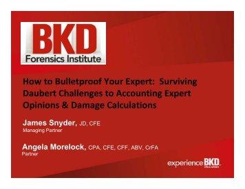 How to Bulletproof Your Expert: Surviving Daubert Challenges - BKD
