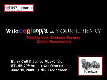 Wikioogleopia vs. Your Library - UNB Libraries