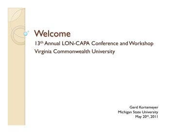 13th Annual LON-CAPA Conference and Workshop Virginia ...